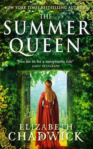 The Summer Queen (Eleanor of Aquitaine, #1) – Elizabeth Chadwick