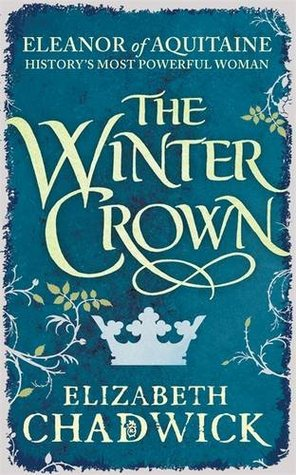 The Winter Crown (Eleanor of Aquitaine #2) – Elizabeth Chadwick